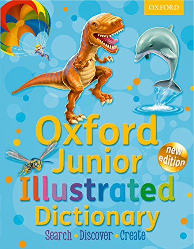 Oxford Junior Illustrated Dictionary: 2011 by Oxford Dictionaries