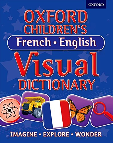 Oxford Children's French-English Visual Dictionary by Oxford Dictionaries