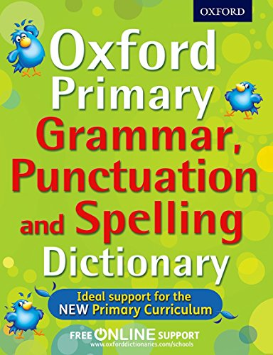 Oxford Primary Grammar, Punctuation, and Spelling Dictionary by Oxford Dictionaries