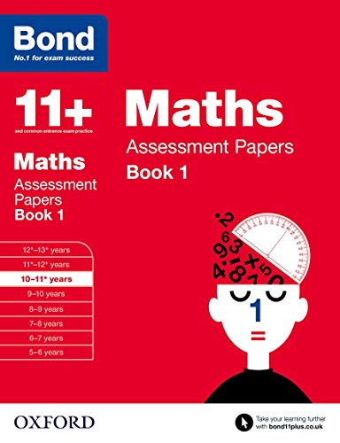 Bond 11+: Maths: Assessment Papers: 10-11 Years: Book 1 by J. M. Bond