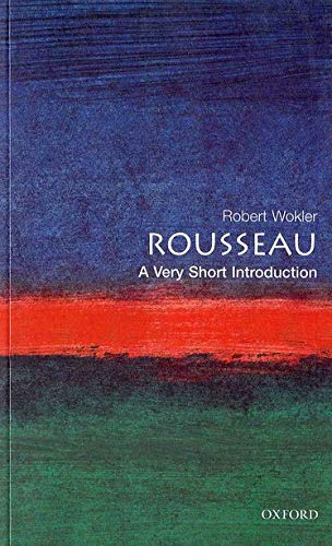 Rousseau: A Very Short Introduction by Robert Wokler