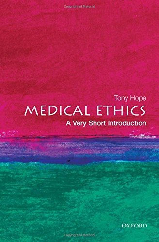 Medical Ethics: A Very Short Introduction by Tony Hope
