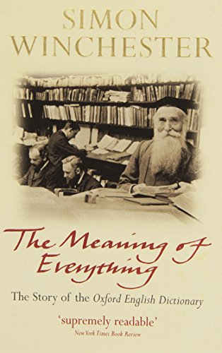 The Meaning of Everything: The Story of the Oxford English Dictionary by Simon Winchester