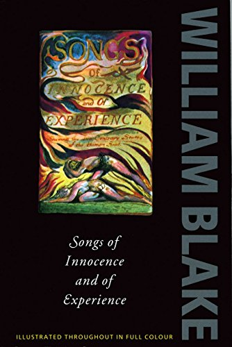 Songs of Innocence and Experience: Shewing the Two Contrary States of the Human Soul by William Blake