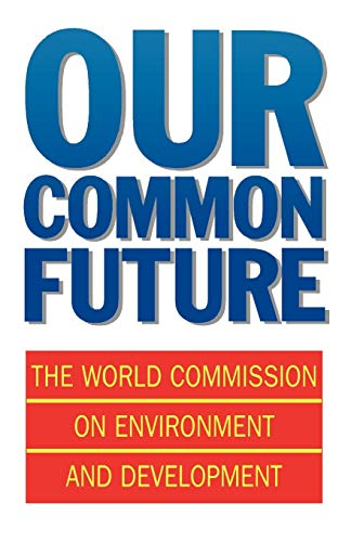 Our Common Future by World Commission on Environment and Development