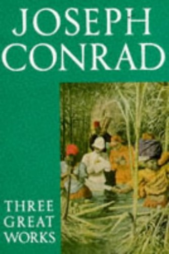 "Joseph Conrad: Three Great Works - ""Lord Jim"", ""Heart of Darkness"", ""Nostromo"" (Oxford paperbacks)"