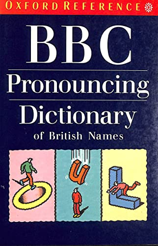 B. B. C. Pronouncing Dictionary of British Names by Graham Pointon