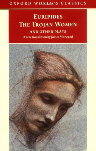 """The """"Trojan Women""""and Other Plays by Euripides"""