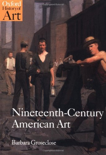 Nineteenth-century American Art by Barbara Groseclose