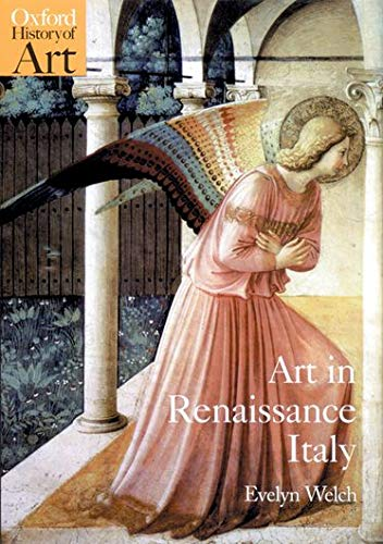 Art in Renaissance Italy 1350-1500 by Evelyn Welch (Lecturer, Warburg Institute, University of London)