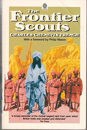 The Frontier Scouts by Charles Chenevix Trench