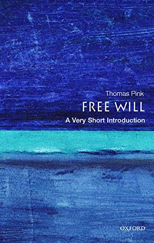 Free Will: A Very Short Introduction by Thomas Pink