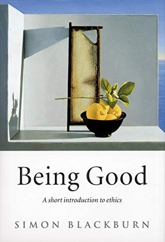 Being Good: A Short Introduction to Ethics by Simon Blackburn