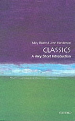 Classics: A Very Short Introduction by John Henderson