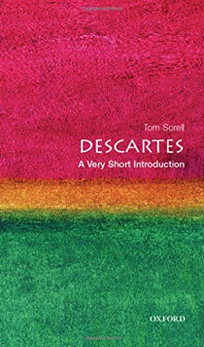 Descartes: A Very Short Introduction by Professor Tom Sorell