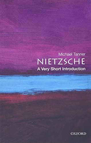 Nietzsche: A Very Short Introduction by Michael Tanner