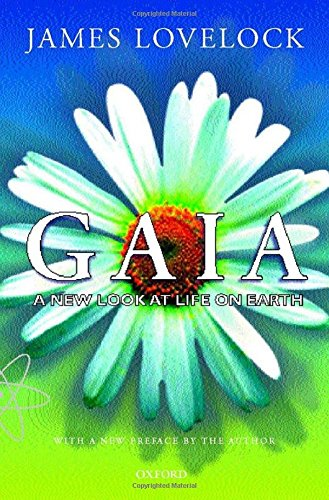 Gaia: A New Look at Life on Earth by James Lovelock