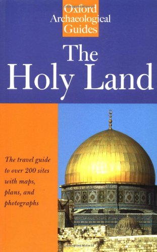 The Holy Land: An Oxford Archaeological Guide from Earliest Times to 1700 by Jerome Murphy-O'Connor