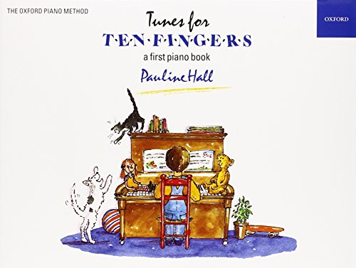 Tunes for Ten Fingers: A First Piano Book for Young Beginners by Pauline Hall