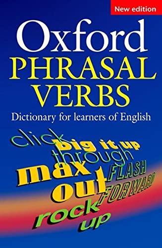 Oxford Phrasal Verbs Dictionary: For Learners of English by