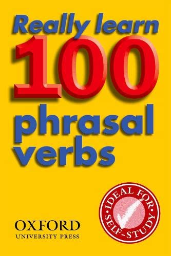Really Learn 100 Phrasal Verbs: Learn the 100 Most Frequent and Useful Phrasal Verbs in English in Six Easy Steps. by