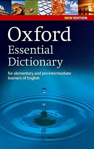 Oxford Essential Dictionary: A New Edition of the Corpus-Based Dictionary That Builds Essential Vocabulary by