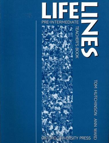 Lifelines: Pre-Intermediate: Teacher's Book by Tom Hutchinson