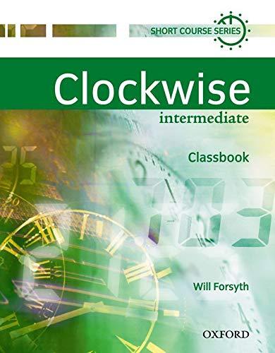 Clockwise: Intermediate: Classbook: Intermediate Level: Classbook by Jon Naunton