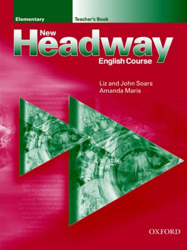 New Headway: Elementary: Teacher's Book by John Soars