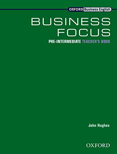 Business Focus Pre-Intermediate: Teacher's Book by John Hughes
