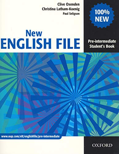 New English File Pre-Intermediate: Student's Book: Six-Level General English Course for Adults by Clive Oxenden