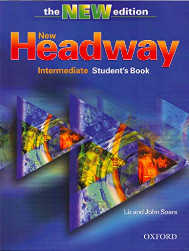 New Headway: Intermediate: Student's Book: Intermediate level: Student's Book by Liz Soars