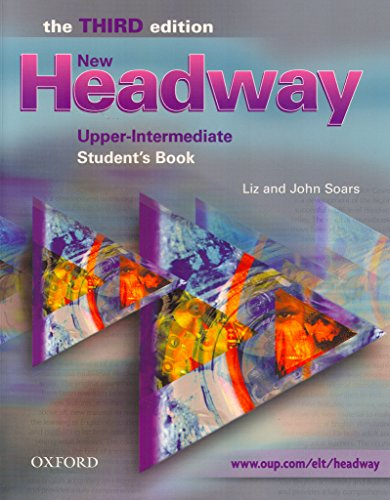New Headway: Upper-Intermediate: Student's Book: Six-Level General English Course by Liz Soars