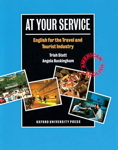 At Your Service: Student's Book: English for the Travel and Tourist Industry by Trish Stott (York Associates)