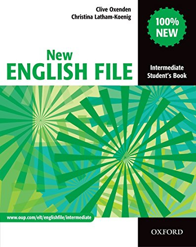 New English File: Intermediate: Student's Book: Six-level General English Course for Adults: Intermediate level: Student's Book by Clive Oxenden