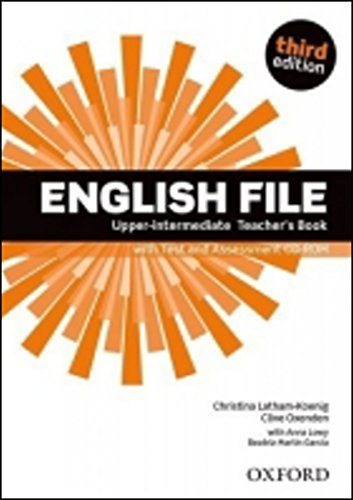 English File: Upper-intermediate: Teacher's Book with Test and Assessment by