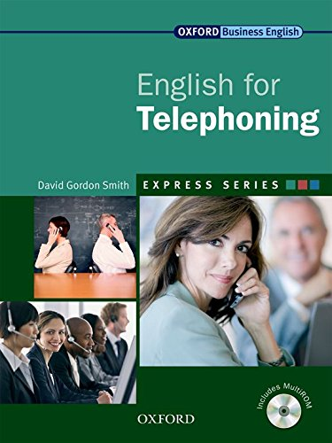 Express Series: English for Telephoning: A Short, Specialist English Course: Student's Book and MultiROM by David Gordon Smith