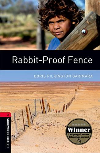 Oxford Bookworms Library: Rabbit-Proof Fence: Level 3: 1000 Headwords by Doris Pilkington Garimara