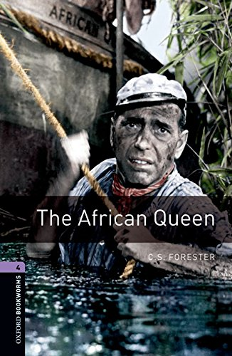 The Oxford Bookworms Library: Level 4: The African Queen by C. S. Forester