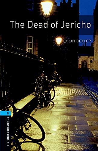 The Oxford Bookworms Library: Stage 5: The Dead of Jericho: 1800 Headwords by Colin Dexter