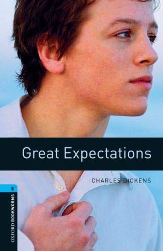 Oxford Bookworms Library: Stage 5: Great Expectations: 1800 Headwords by Charles Dickens