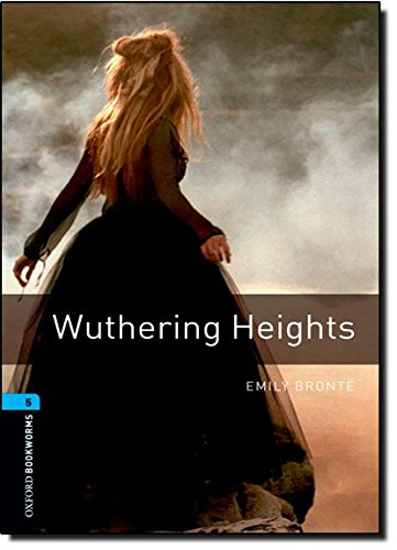Oxford Bookworms Library: Stage 5: Wuthering Heights: 1800 Headwords by Emily Bronte
