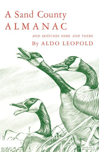 A Sand County Almanac: With Other Essays on Conservation from 'Round River' by Aldo Leopold