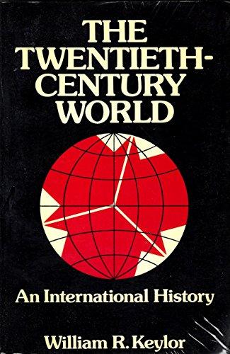 The Twentieth-century World: An International History by William R. Keylor