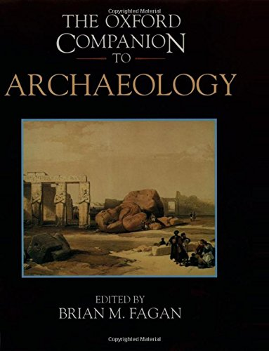 The Oxford Companion to Archaeology by Brian M. Fagan