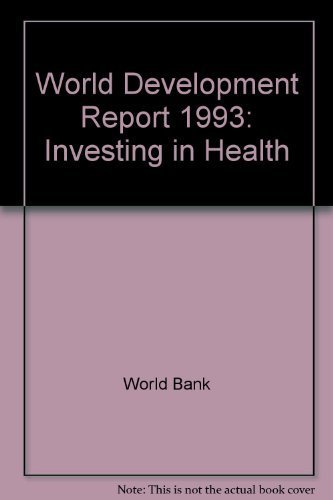 World Development Report: 1993: Investing in Health by World Bank