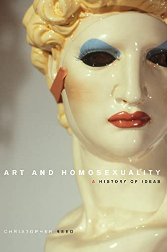 Art and Homosexuality: A History of Ideas by Christopher Reed