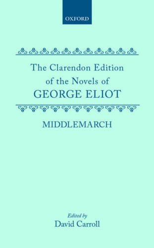 Middlemarch (Clarendon Edition of the Novels of George Eliot)