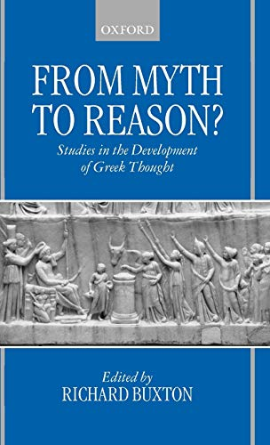 From Myth to Reason?: Studies in the Development of Greek Thought by Richard F. Buxton
