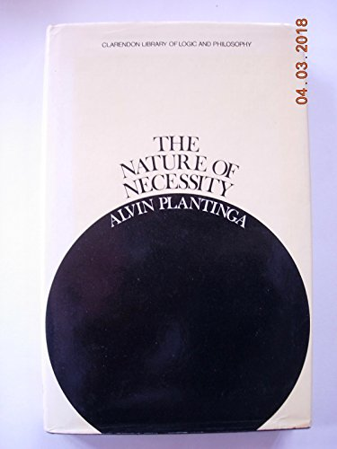 Nature of Necessity by Alvin Plantinga
